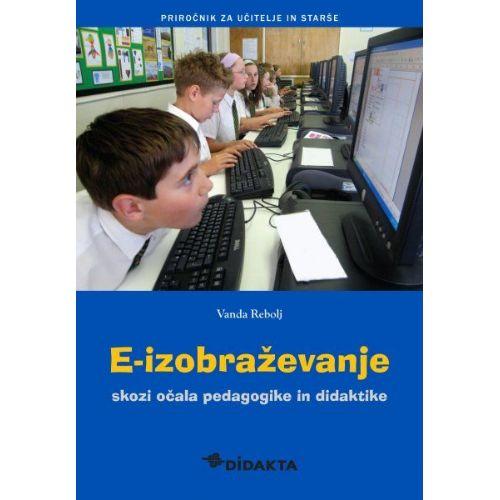 E-izobraževanje skozi očala pedagogike in didaktike