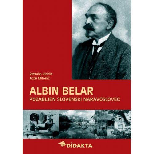 Albin Belar. Pozabljen slovenski naravoslovec