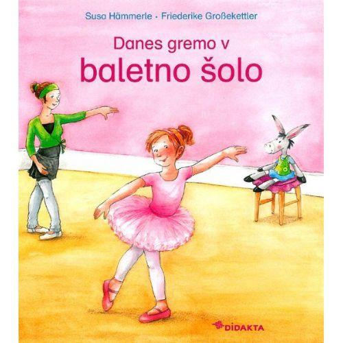 Danes gremo v baletno šolo