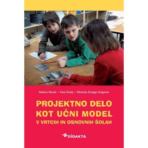 Projektno delo kot učni model v vrtcih in osnovnih šolah