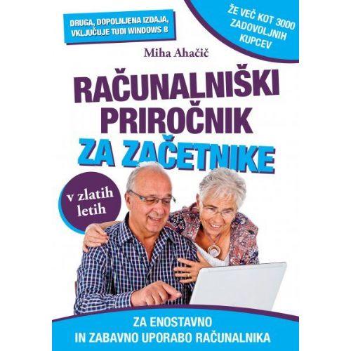 Računalniški priročnik za začetnike v zlatih letih, 2., dopolnjena izdaja
