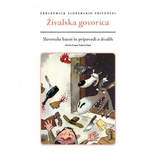 Živalska govorica: slovenske basni in pripovedi o živalih